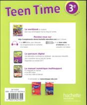 Teen Time ; anglais ; cycle 4 ; 3e ; workbook (édition 2017) - 4ème de couverture - Format classique