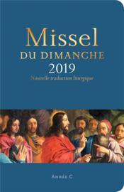 Missel du dimanche ; année liturgique C (édition 2019) - Couverture - Format classique