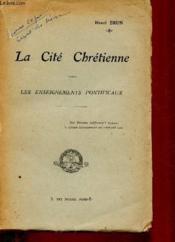 La Cite Chretienne D'Apres Les Enseignements Pontificaux - Couverture - Format classique
