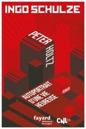 Peter Holtz ; autoportrait d'une vie heureuse - Couverture - Format classique