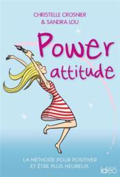 Power attitude ; la méthode pour positiver et être plus heureux - Couverture - Format classique