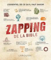 Le zapping de la Bible ; l'essentiel de ce qu'il faut savoir - Couverture - Format classique