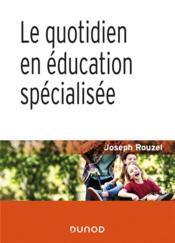 Le quotidien en éducation spécialisée (2e édition) - Couverture - Format classique