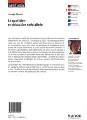 Le quotidien en éducation spécialisée (2e édition) - 4ème de couverture - Format classique