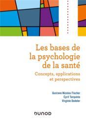 Les bases de la psychologie de la santé ; concepts, applications et perspectives - Couverture - Format classique