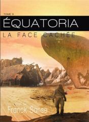 Équatoria t.3 ; la face cachée - Couverture - Format classique