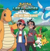 Pokémon - les voyages ; l'île des Dracolosses - Couverture - Format classique