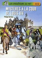 Les enquêteurs du net ; mystère à la cour de Louis XIV - Intérieur - Format classique
