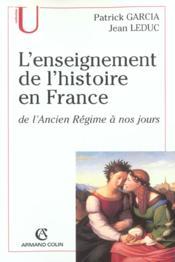 L'enseignement de l'histoire en France de l'ancien Régime à nos jours - Couverture - Format classique