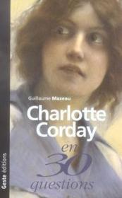 Charlotte corday en 30 questions - Couverture - Format classique
