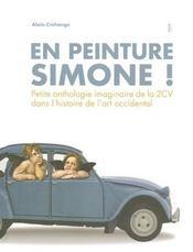 En peinture Simone ! petite anthologie imaginaire de la 2CV dans l'histoire de l'art occidental - Intérieur - Format classique