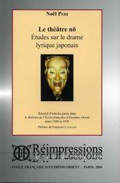 Le théâtre nô ; études sur le drame lyrique japonais ; recueil d'articles parus dans le BEFEO 1909-20 - Intérieur - Format classique