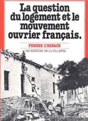 La question du logement et le mouvement ouvrier français - Couverture - Format classique