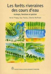 Les forêts riveraines des cours d'eau ; écologie, fonctions et gestion - Couverture - Format classique