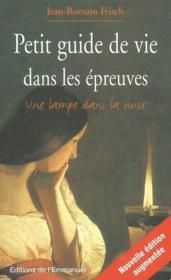 Petit guide de vie dans les epreuves ; edition revue et augmentee - Couverture - Format classique