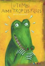 Lutembi Aime Trop Les Filles - Couverture - Format classique