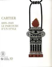 Cartier, 1899 - 1949 ; le parcours d'un style - Couverture - Format classique