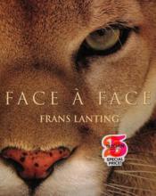 Frans Lanting ; face à face - Couverture - Format classique