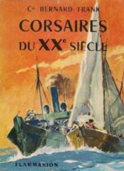 Corsaires du XXe siècle. le