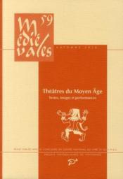 Théâtres du Moyen-âge ; textes, images et performances - Couverture - Format classique