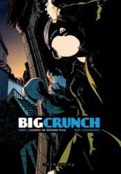 Big crunch t.1 ; Cosmos ne répond plus - Couverture - Format classique
