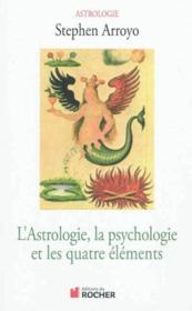L'astrologie, la psychologie et les quatre éléments (édition 2011) - Couverture - Format classique