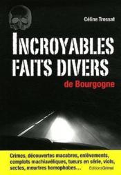 Incroyables faits divers de Bourgogne - Couverture - Format classique
