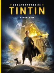 Tintin, le secret de la licorne ; cinéalbum - Couverture - Format classique
