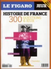 300 jeux et quiz pour devenir incollable sur l'histoire de France - Couverture - Format classique