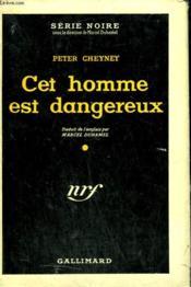 Cet Homme Est Dangereux. ( This Man Is Dangerous ). Collection : Serie Noire Avec Jaquette N° 2 - Couverture - Format classique