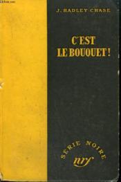 C'Est Le Bouquet ! ( Figure It Out For Yourself ). Collection : Serie Noire Sans Jaquette N° 83 - Couverture - Format classique