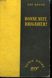 Bonne Nuit, Brigadier ! ( Death House Doll). Collection : Serie Noire Sans Jaquette N° 214 - Couverture - Format classique