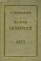 Calendrier La Bonne Semence, 1973 - Couverture - Format classique