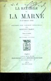 La Bataille De La Marne 6-12 Septembre 1914 - Esquisse D'Un Tableau D'Ensemble Gustave Babin / 7e Edition. - Couverture - Format classique