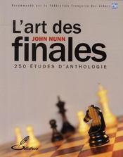 L'art des finales ; 250 études d'anthologie - Intérieur - Format classique