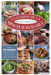 La cuisine de la minceur durable ; avec 90 recettes savoureuses et bonnes pour la santé - Couverture - Format classique