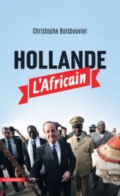 Hollande l'africain - Couverture - Format classique