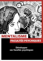 Mentalisme ; facultés psychiques - Couverture - Format classique