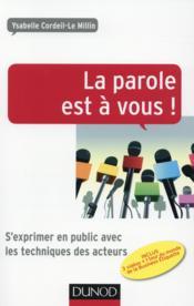 La parole est à vous ! s'exprimer devant un public français ou étranger - Couverture - Format classique