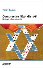 Comprendre l'etat d'israel - ideologie, religion et societe - Couverture - Format classique