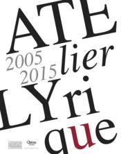 Atelier lyrique ; 2005-2015 - Couverture - Format classique