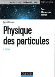 Physique des particules ; cours et exercices corrigés (2e édition) - Couverture - Format classique