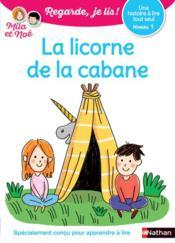 Regarde, je lis ! ; la licorne de la cabane : niveau 1 (édition 2018) - Couverture - Format classique