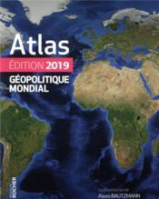 Atlas géopolitique mondial (édition 2019) - Couverture - Format classique