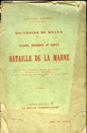 Souvenirs De Meaux - Avant Pendant Et Apres La Bataille De La Marne. - Couverture - Format classique