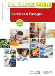 Services à l'usager ; 2de, 1re, tle Bac pro ASSP ; livre de l'élève (édition 2019) - Couverture - Format classique
