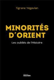 Minorités d'Orient ; les oubliés de l'Histoire - Couverture - Format classique
