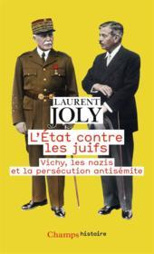 L'état contre les juifs ; Vichy, les nazis et la persécution antisémite - Couverture - Format classique