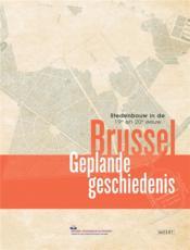 Brussel, geplande geschiedenis ; stedenbouw in de 19e en 20e eeuw - Couverture - Format classique
