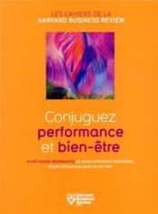 Conjuguez performance et bien-être ; 21 méthodes inspirantes de développement personnel pour s'épanouir dans sa vie pro - Couverture - Format classique